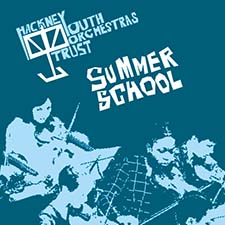 A graphic from a poster with a blue overlay. It includes a photographic image of some students playing stringed instruments in an orchestra at one of our concerts. At the top, there is the HYOT logo which includes a drawing of a music stand and the words 'Hackney Youth Orchestras Trust', below and to the right of the logo are the words 'Summer School'.